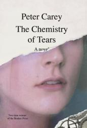 /The-Chemistry-of-Tears/Peter-Carey/ 978030759271
