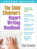 The Child Clinician s Report-Writing Handbook, Second Edition