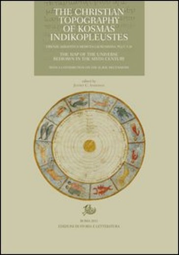 The «Christian topography» of Kosmas Indikopleustes. Firenze, Biblioteca medicea Laurenziana Plut. 9.28 - J. C. Anderson |