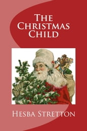 The Christmas Child (Illustrated Edition)