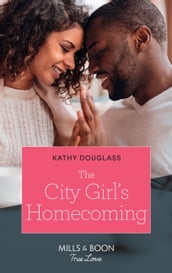 The City Girl s Homecoming (Mills & Boon True Love) (Furever Yours, Book 5)