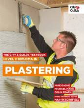 The City & Guilds Textbook: Level 2 Diploma in Plastering