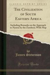 The Civilization of South Eastern Africa