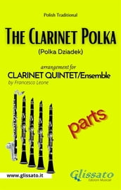 The Clarinet Polka - Clarinet Quintet/Ensemble (parts)