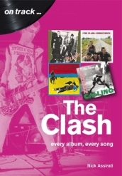 The Clash: Every Album, Every Song  (On Track)