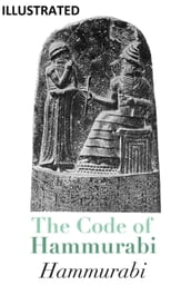 The Code of Hammurabi ILLUSTRATED
