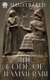 The Code of Hammurabi (Illustrated)