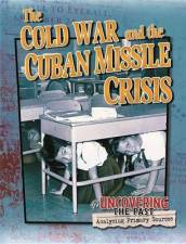 The Cold War and the Cuban Missile Crisis