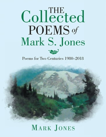 The Collected Poems of Mark S. Jones