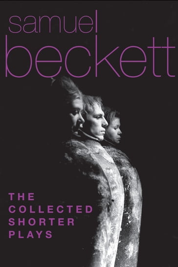 The Collected Shorter Plays of Samuel Beckett