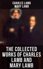 The Collected Works of Charles Lamb and Mary Lamb