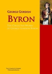 The Collected Works of George Gordon Byron