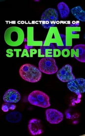 The Collected Works of Olaf Stapledon