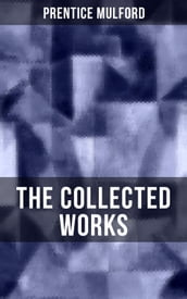 The Collected Works of Prentice Mulford