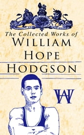 The Collected Works of William Hope Hodgson
