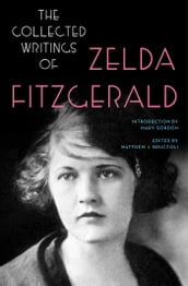 The Collected Writings of Zelda Fitzgerald
