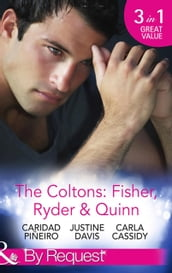 The Coltons: Fisher, Ryder & Quinn: Soldier s Secret Child (The Coltons: Family First) / Baby s Watch (The Coltons: Family First) / A Hero of Her Own (The Coltons: Family First) (Mills & Boon By Request)