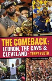The Comeback: Lebron, the Cavs & Cleveland
