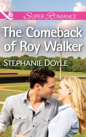 The Comeback of Roy Walker (Mills & Boon Superromance) (The Bakers of Baseball, Book 1)