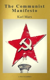 The Communist Manifesto (Active TOC, Free Audiobook) (A to Z Classics)