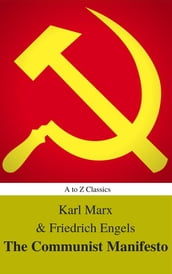 The Communist Manifesto (Best Navigation, Active TOC) (A to Z Classics)