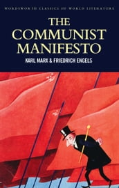 The Communist Manifesto: The Condition of the Working Class in England in 1844; Socialism: Utopian and Scientific