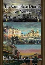 The Complete Diaries of Young Arthur Conan Doyle - Special Edition Hardback Including All Three  Lost  Diaries