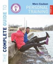 The Complete Guide to Personal Training: 2nd Edition