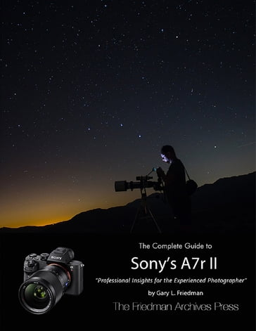 The Complete Guide to Sony's Alpha 7r Ii