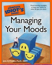 The Complete Idiot s Guide to Managing Your Moods