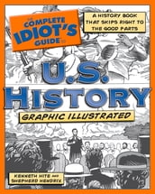 The Complete Idiot s Guide to U.S. History, Graphic Illustrated