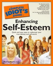 The Complete Idiot s Guide to Enhancing Self-Esteem