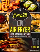 The Complete Keto Air Fryer Cookbook for Two [2 in 1]