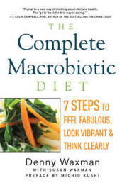 The Complete Macrobiotic Diet
