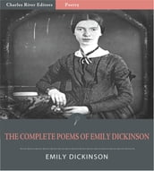 The Complete Poems of Emily Dickinson (Illustrated Edition)