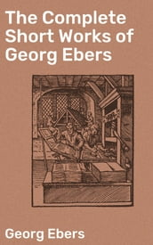 The Complete Short Works of Georg Ebers