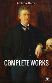 The Complete Works Of Ambrose Bierce