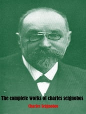 The Complete Works of Charles Seignobos
