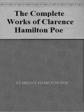 The Complete Works of Clarence Hamilton Poe