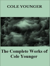 The Complete Works of Cole Younger