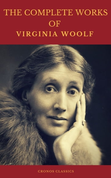 The Complete Works of Virginia Woolf (Cronos Classics)