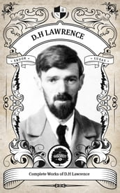 The Complete Works of D.H. Lawrence (Illustrated/Inline Footnotes)