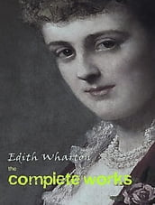 The Complete Works of Edith Wharton