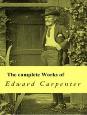 The Complete Works of Edward Carpenter