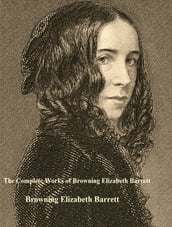 The Complete Works of Browning Elizabeth Barrett