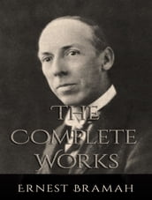 The Complete Works of Ernest Bramah