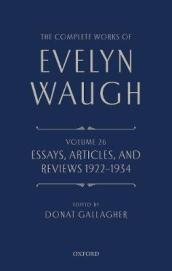 The Complete Works of Evelyn Waugh: Essays, Articles, and Reviews 1922-1934