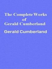 The Complete Works of Gerald Cumberland