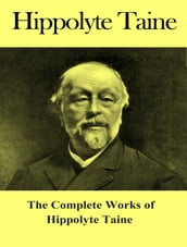 The Complete Works of Hippolyte Taine