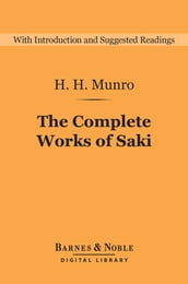 The Complete Works of Saki (Barnes & Noble Digital Library)